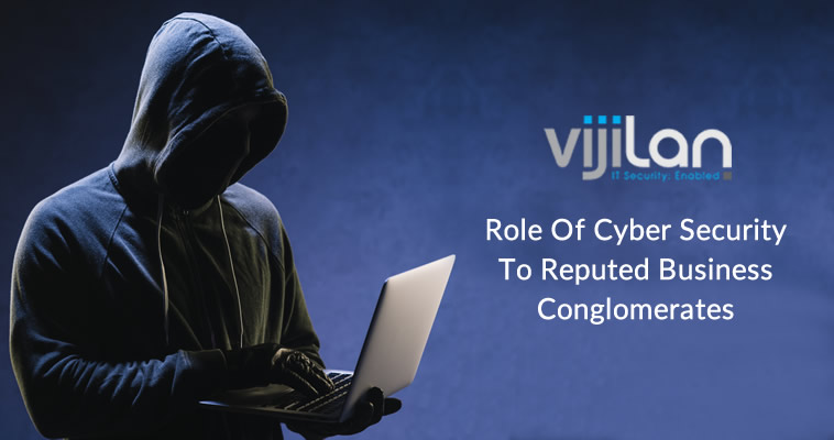 Role of Cyber Security to Reputed Business Conglomerates
